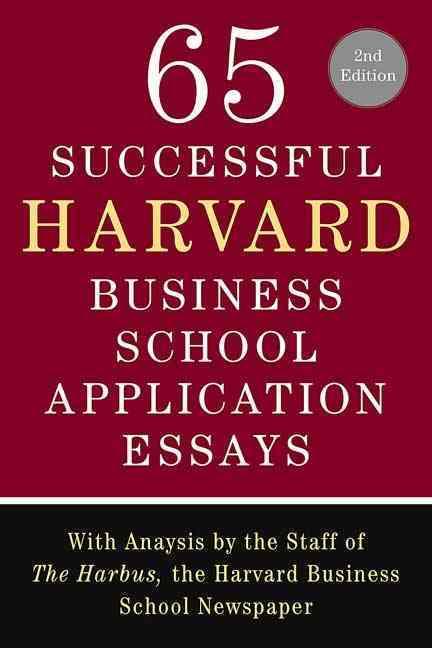 65 Successful Harvard Business School Application Essays By Sullivan, Lauren